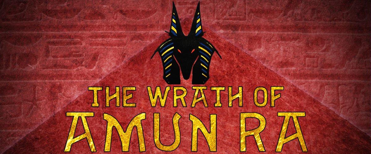 The Wrath of Amun Ra